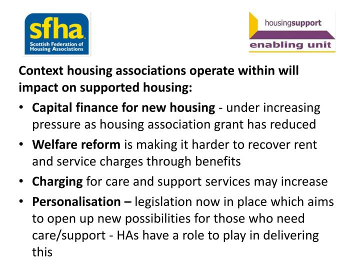 Context housing associations operate within will impact on supported housing: