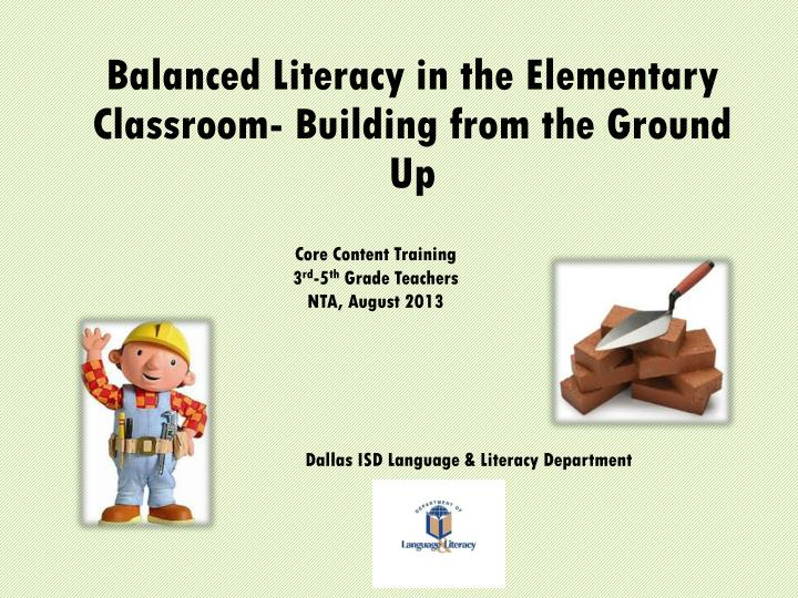 balanced literacy in the elementary classroom building from the ground up n.