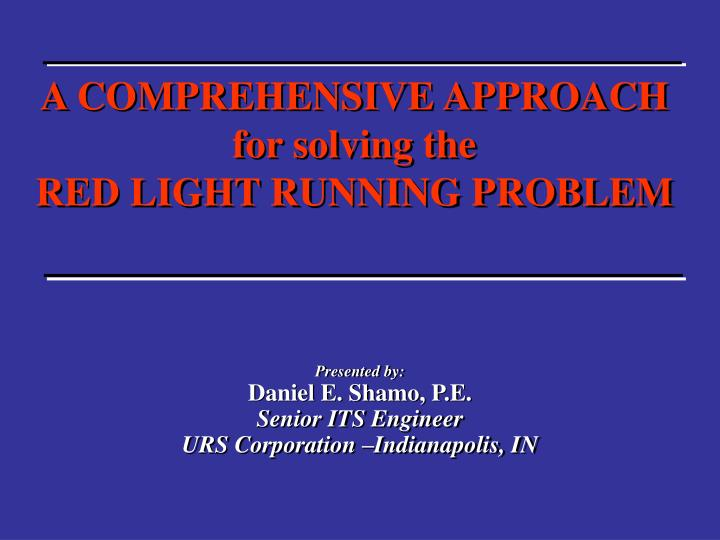 a comprehensive approach for solving the red light running problem n.