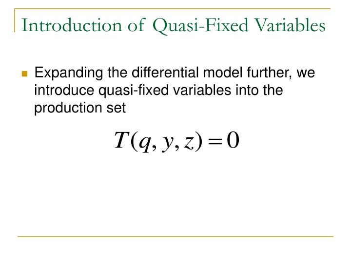 Introduction of Quasi-Fixed Variables