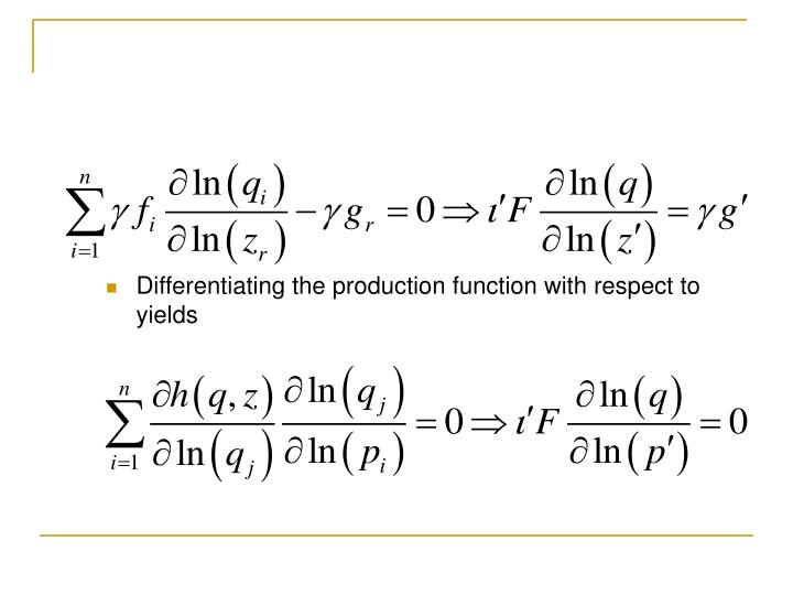 Differentiating the production function with respect to   yields