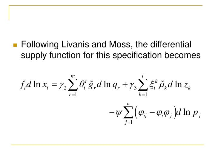 Following Livanis and Moss, the differential supply function for this specification becomes