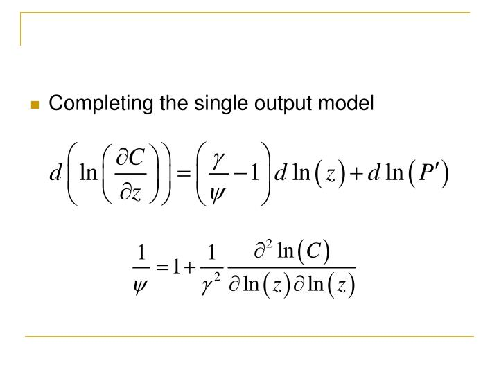 Completing the single output model