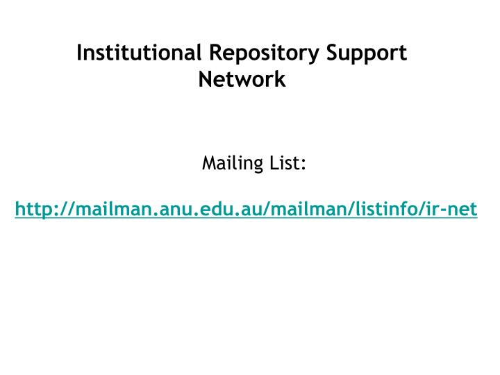 Institutional Repository Support Network