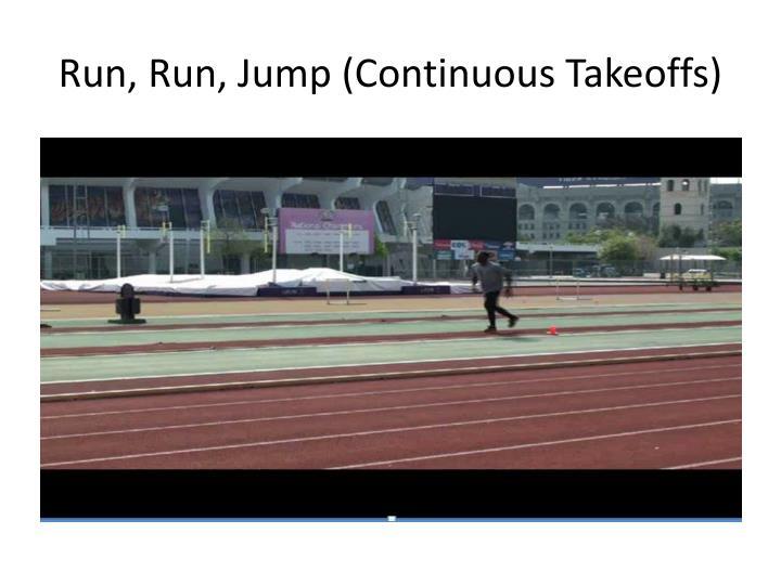 Run, Run, Jump (Continuous Takeoffs)