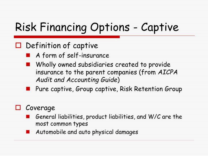 Risk Financing Options - Captive