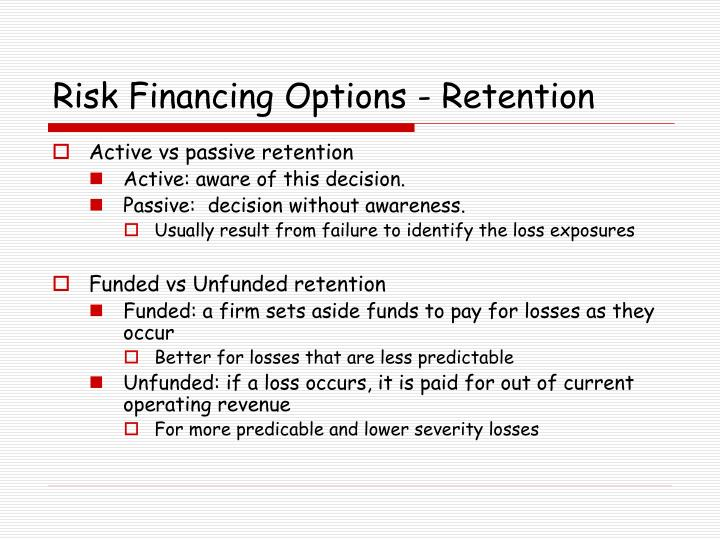 Risk Financing Options - Retention