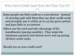 who gets credit and how do they use it1