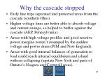 why the cascade stopped