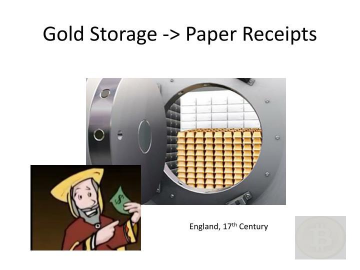 Gold Storage -> Paper Receipts