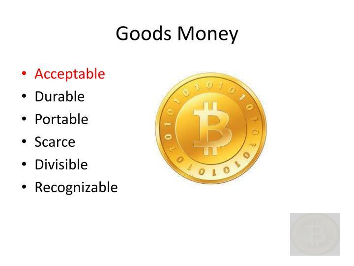 Goods Money