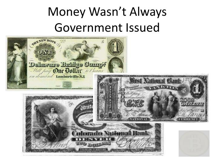 Money Wasn't Always Government Issued