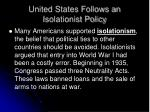 united states follows an isolationist policy