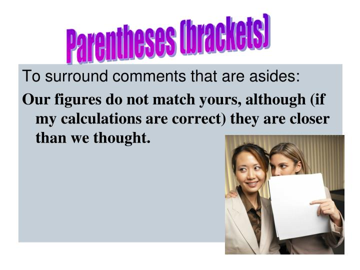 Parentheses (brackets)