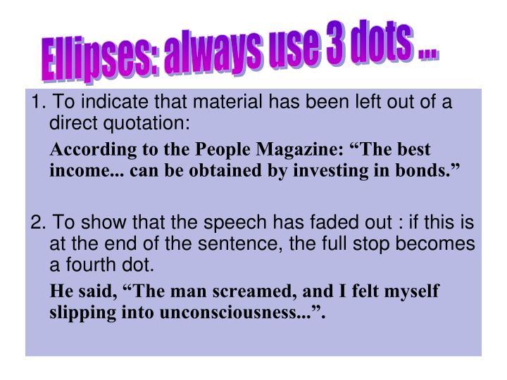 Ellipses: always use 3 dots ...