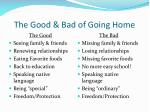 the good bad of going home