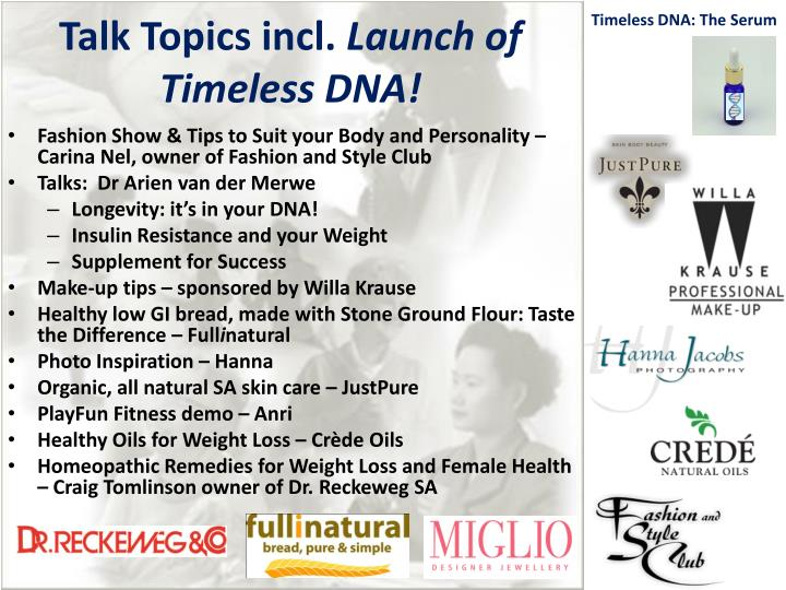Talk topics incl launch of timeless dna