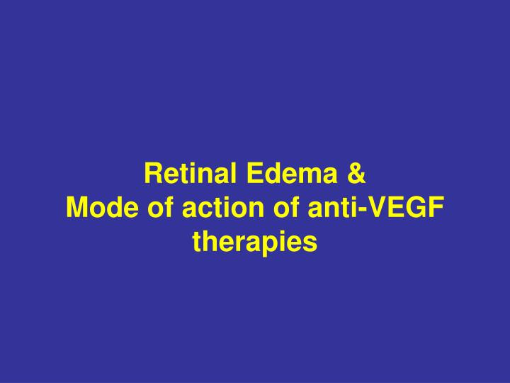 retinal edema mode of action of anti vegf therapies n.
