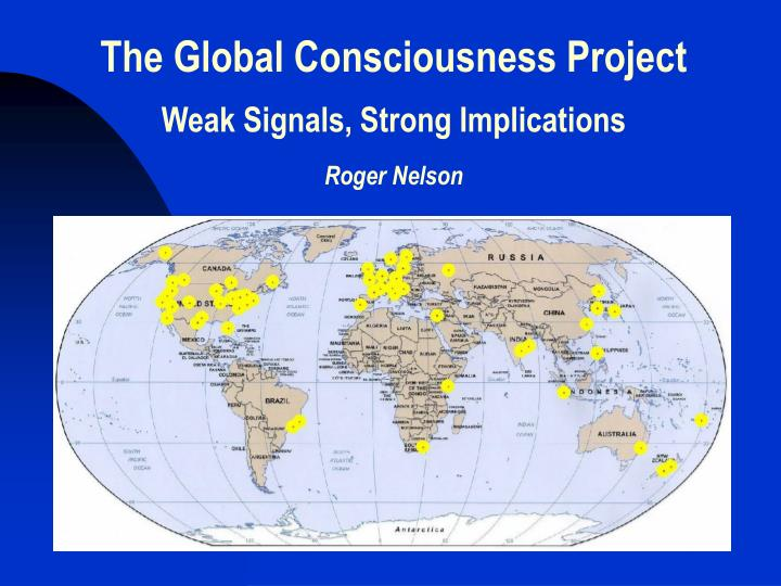 the global consciousness project weak signals strong implications roger nelson n.
