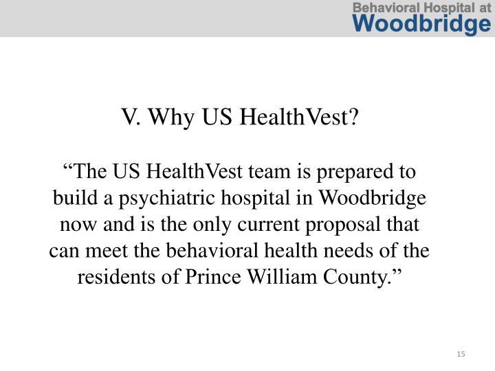 V. Why US HealthVest?