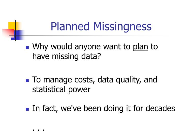Planned Missingness
