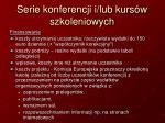 serie konferencji i lub kurs w szkoleniowych3