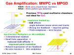 gas amplification mwpc vs mpgd