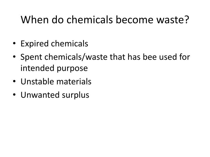 When do chemicals become waste?