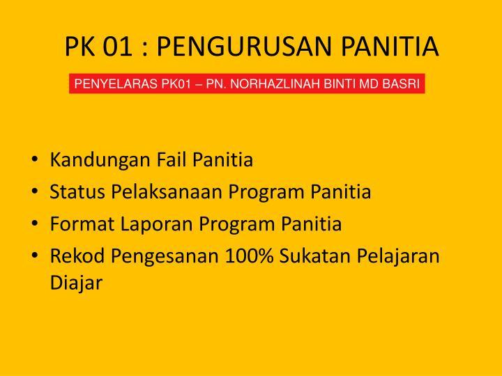 PK 01 : PENGURUSAN PANITIA