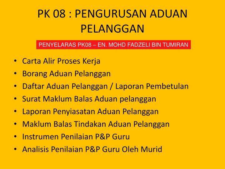 PK 08 : PENGURUSAN ADUAN PELANGGAN