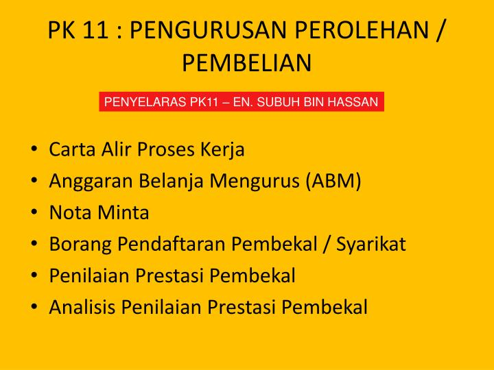 PK 11 : PENGURUSAN PEROLEHAN / PEMBELIAN