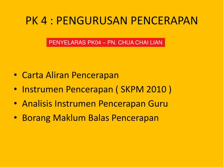 PK 4 : PENGURUSAN PENCERAPAN