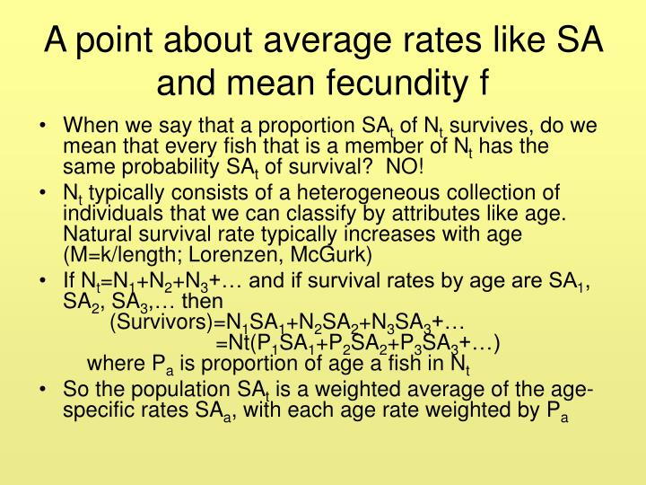 A point about average rates like SA and mean fecundity f