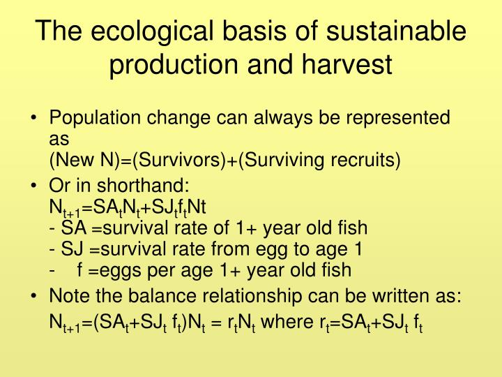 The ecological basis of sustainable production and harvest
