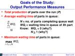 goals of the study output performance measures