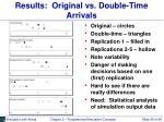results original vs double time arrivals