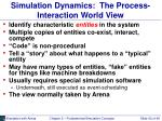 simulation dynamics the process interaction world view