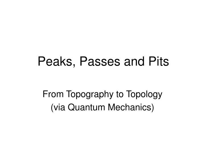 peaks passes and pits n.
