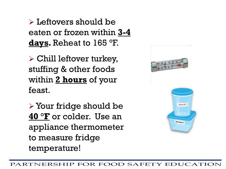 Leftovers should be eaten or frozen within