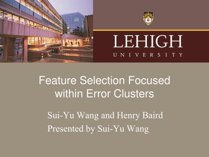Feature selection focused within error clusters