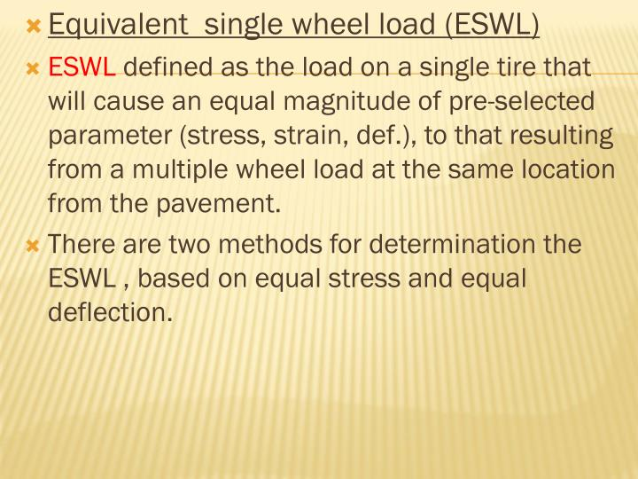 Equivalent  single wheel load (ESWL)