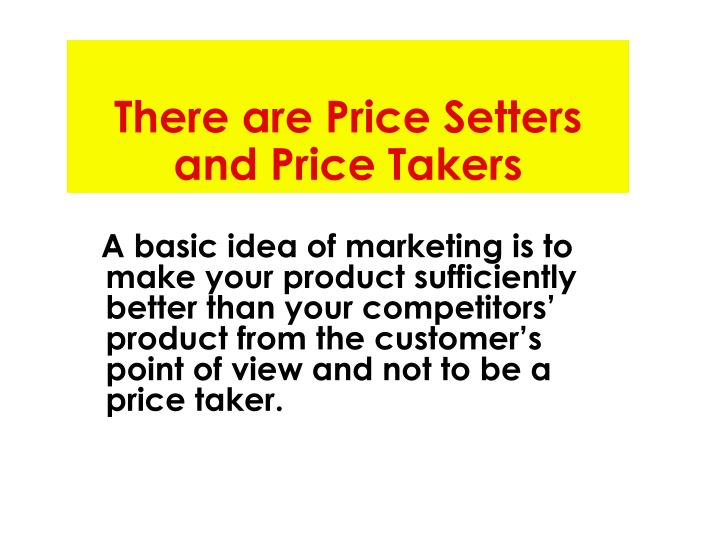 There are price setters and price takers