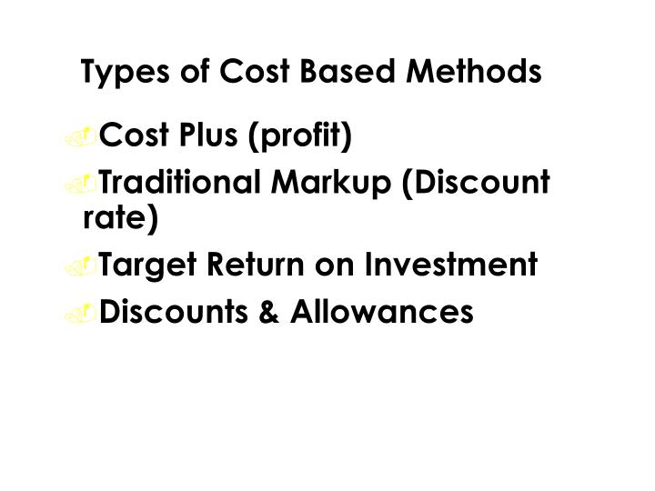 Types of Cost Based Methods