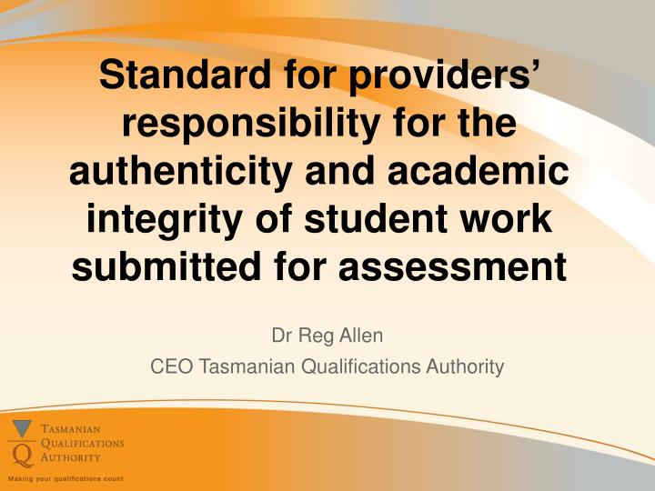 Standard for providers' responsibility for the authenticity and academic integrity of student work...
