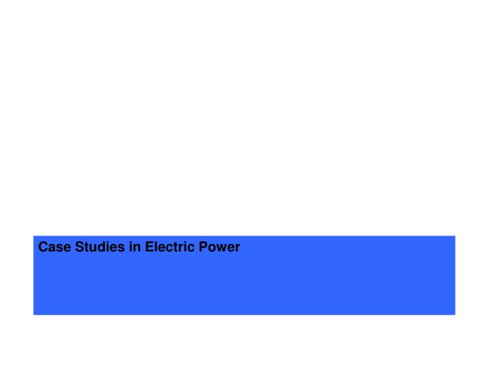 case studies in electric power n.