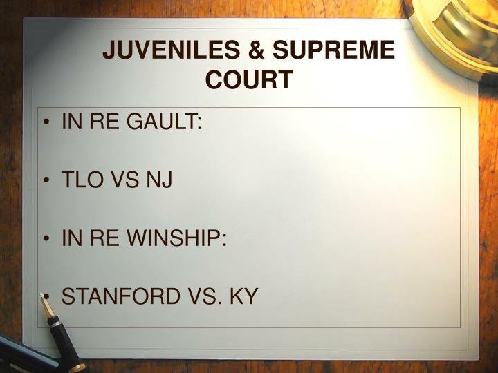 JUVENILES & SUPREME COURT