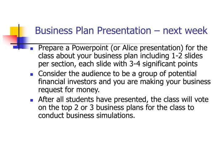 Business Plan Presentation – next week
