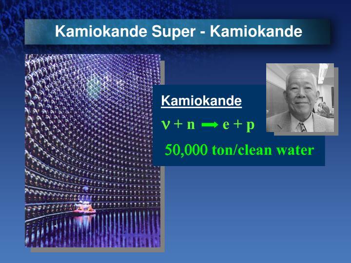 Kamiokande Super - Kamiokande