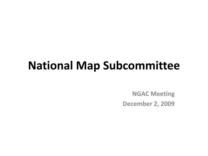 National map subcommittee