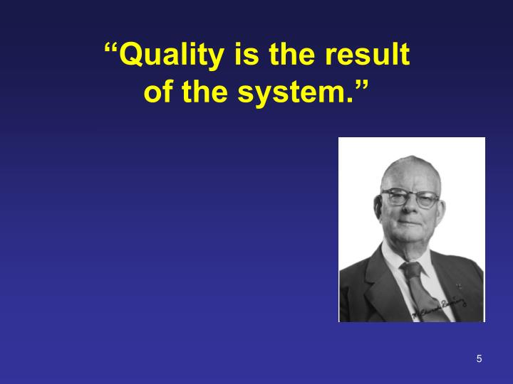 """Quality is the result"